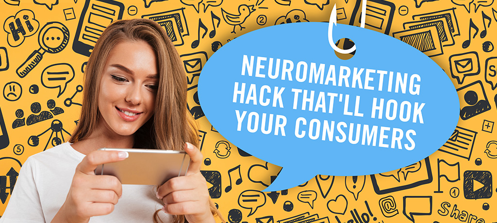 Blog Header Image - The Neuromarketing Hack That'll Hook Your Consumers
